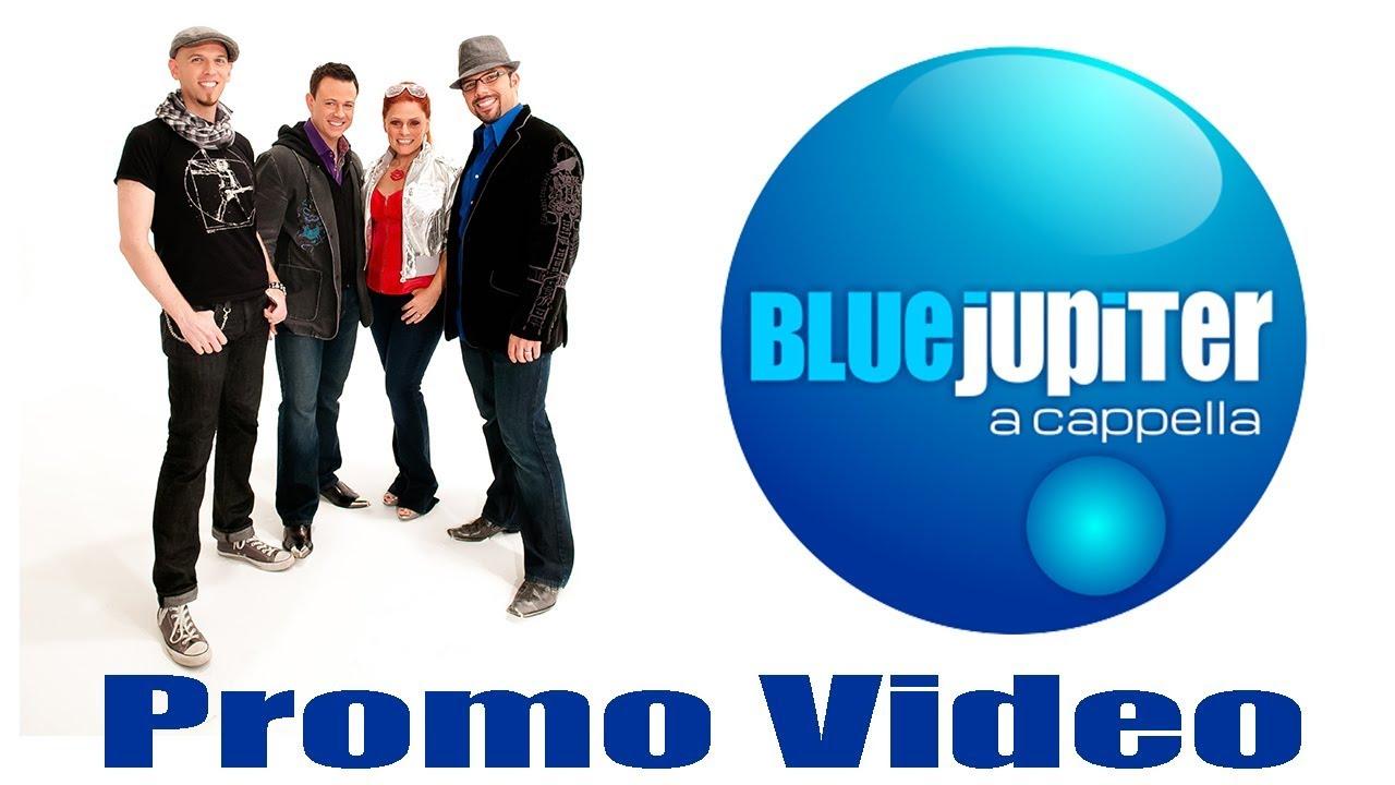 Blue Jupiter A Cappella Pop Promotional Video