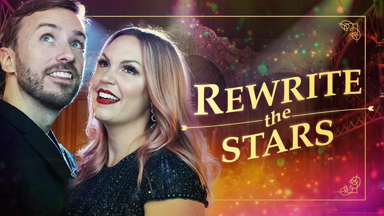 Rewrite the Stars – The Greatest Showman