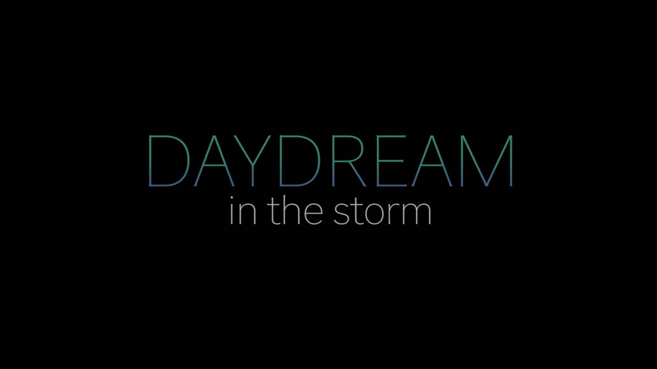 DAYDREAM in the storm