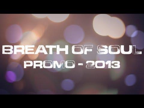 Breath of Soul Promo – 2013