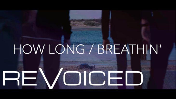 How Long / Breathin