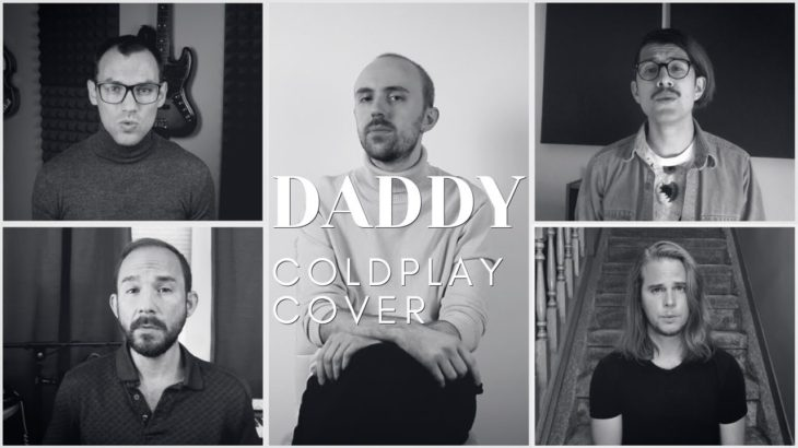 Accent – Daddy (Coldplay A Cappella Cover)