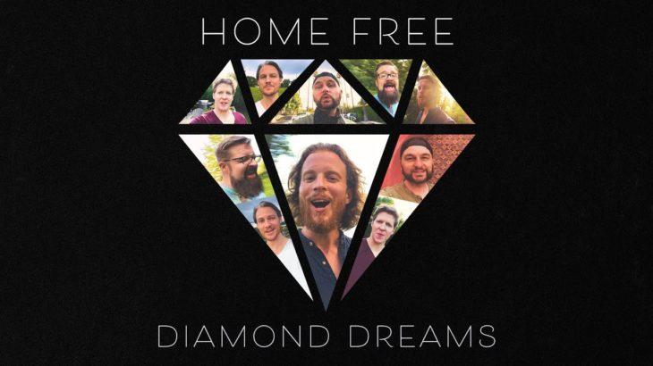Home Free – Diamond Dreams