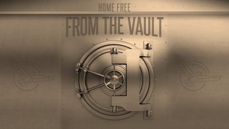 """Home Free – From The Vault – Episode 1 (""""Try Everything"""")"""