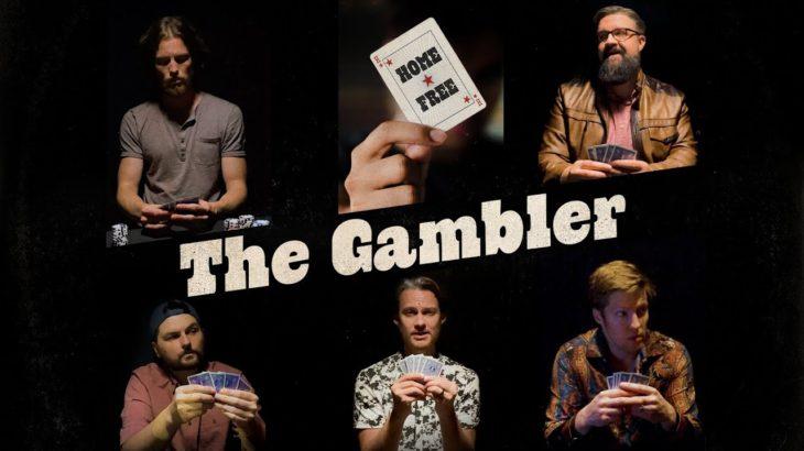 Home Free – The Gambler