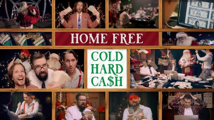 Home Free – Cold Hard CASH (FOR CHRISTMAS)