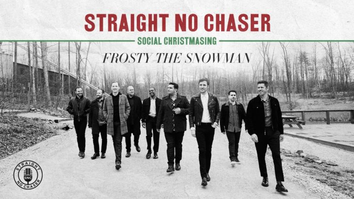 Straight No Chaser – Frosty The Snowman [Official Audio]