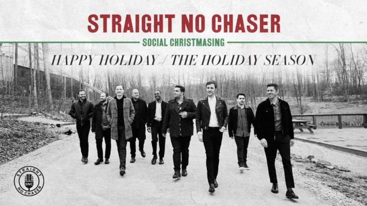 Straight No Chaser – Happy Holidays / The Holiday Season [Official Audio]