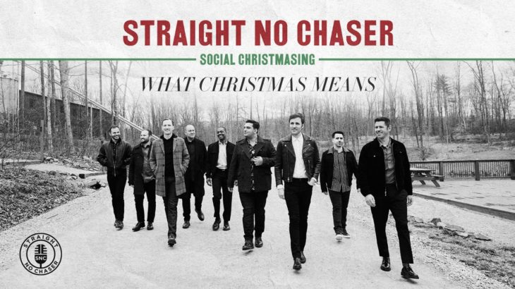 Straight No Chaser – What Christmas Means [Official Audio]