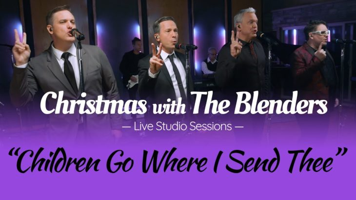 Children Go (Where I Send Thee) – The Blenders (Holiday Studio Sessions 2020)