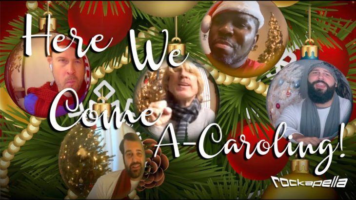 Here We Come A-Caroling | ROCKAPELLA