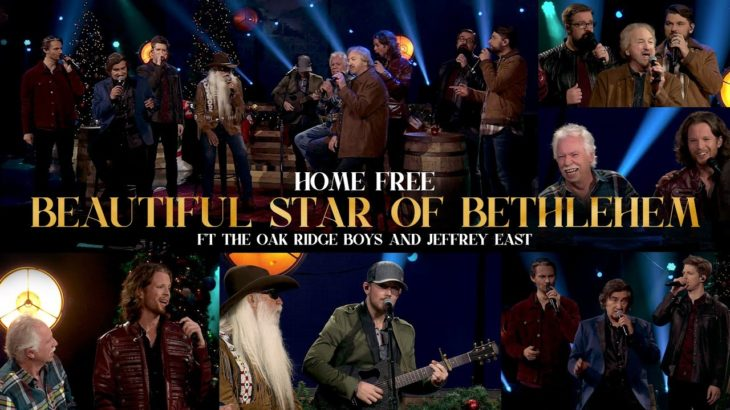 Home Free – Beautiful Star of Bethlehem Ft. The Oak Ridge Boys and Jeffrey East