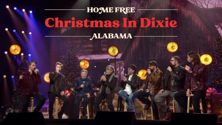Home Free – Christmas in Dixie ft. Alabama LIVE