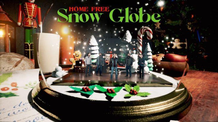 Home Free – Snow Globe
