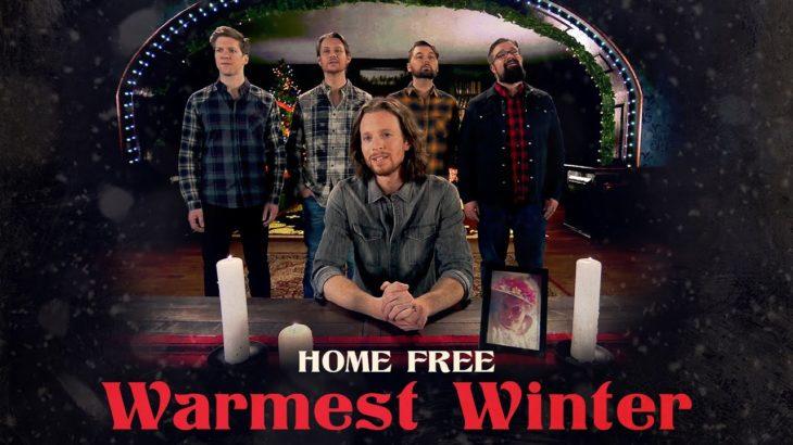 Home Free – Warmest Winter