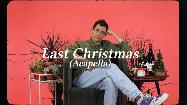Last Christmas – Acapella Version