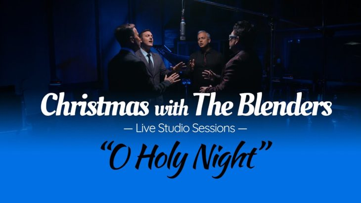 O Holy Night – The Blenders (Holiday Studio Sessions 2020)