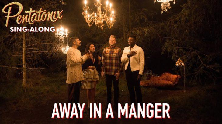 [SING-ALONG VIDEO] Away In A Manger – Pentatonix