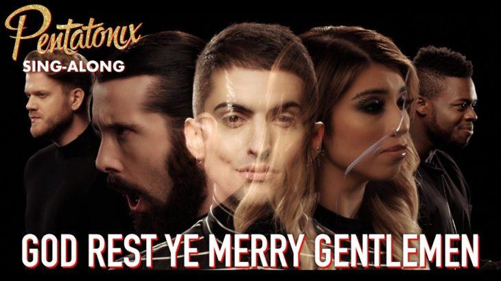 [SING-ALONG VIDEO] God Rest Ye Merry Gentlemen – Pentatonix