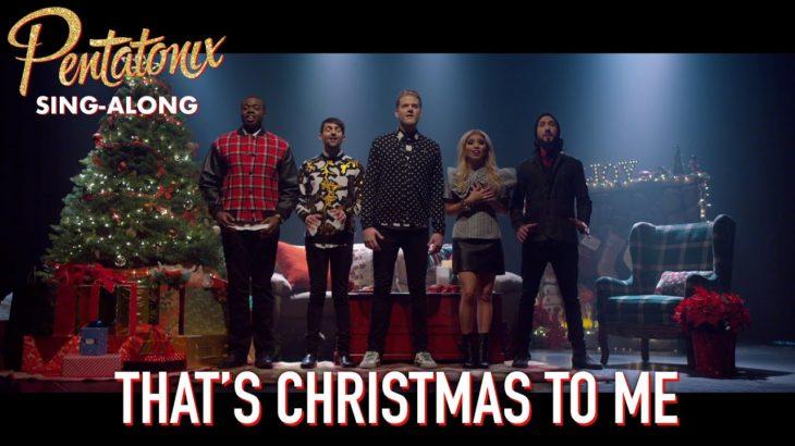 [SING-ALONG VIDEO] That's Christmas To Me – Pentatonix