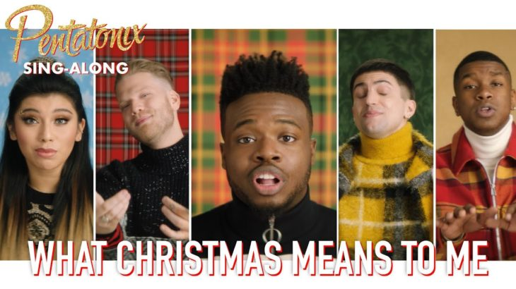 [SING-ALONG VIDEO] What Christmas Means To Me – Pentatonix