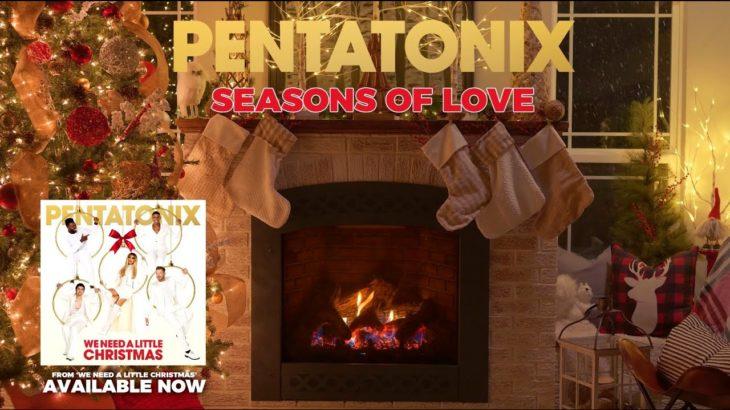 [Yule Log Audio] Seasons of Love – Pentatonix