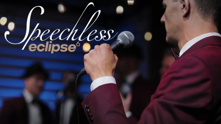 Dan + Shay – Speechless – A Cappella Cover – Eclipse 6