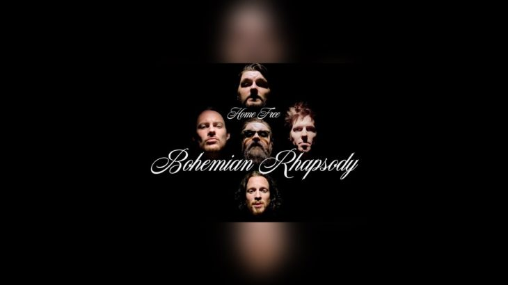 "Home Free – ""Bohemian Rhapsody"""