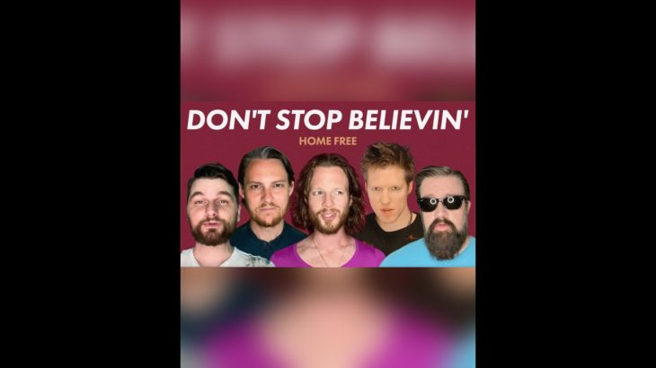 """Home Free – """"Don't Stop Believin'"""""""