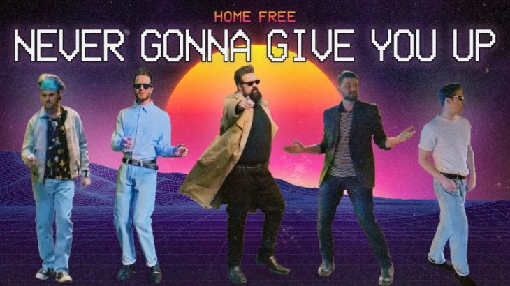 Home Free – Never Gonne Give You Up Official Music Video