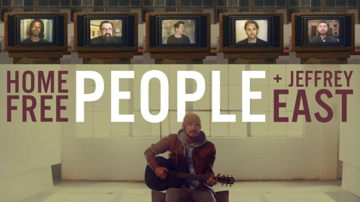 Home Free – People Ft. Jeffrey East