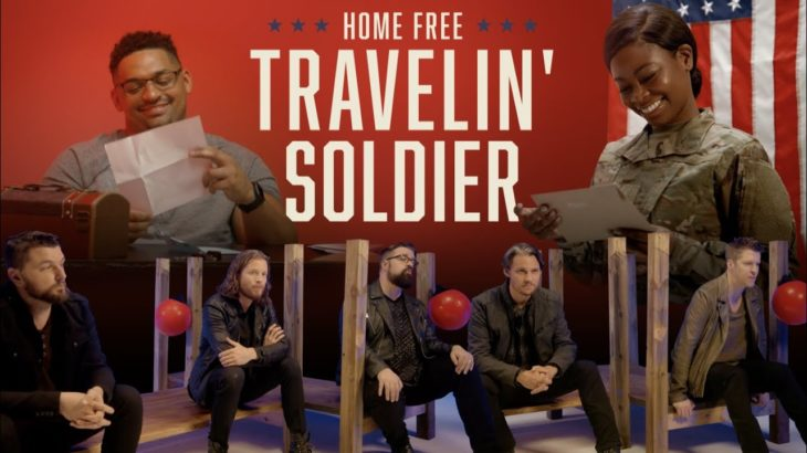 Home Free – Travelin' Soldier