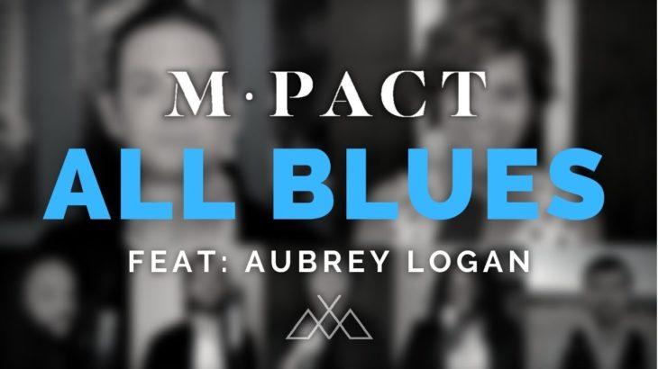 "m-pact – ""All Blues"" (feat: Aubrey Logan)"