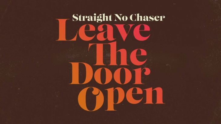 Straight No Chaser – Leave The Door Open [Official Audio]