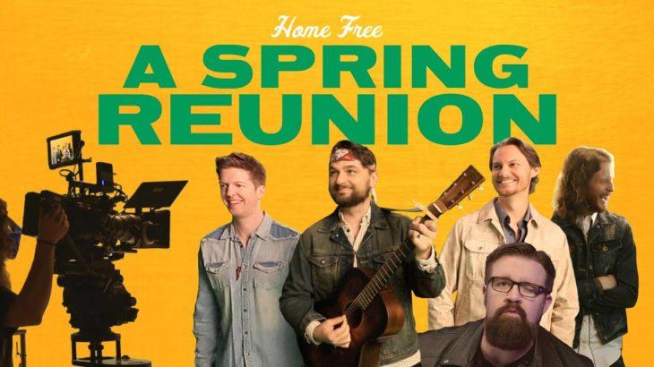 Home Free – A Spring Reunion