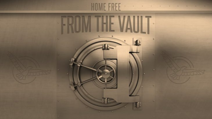 """Home Free – From The Vault Episode 11 (""""Think A Little Less"""")"""
