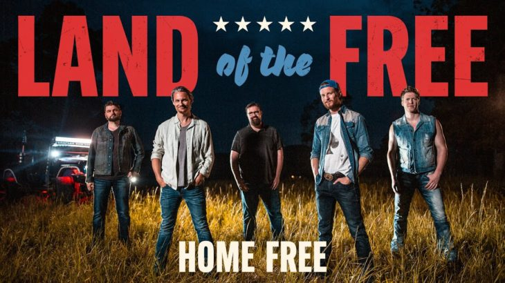 Home Free – Land Of The Free