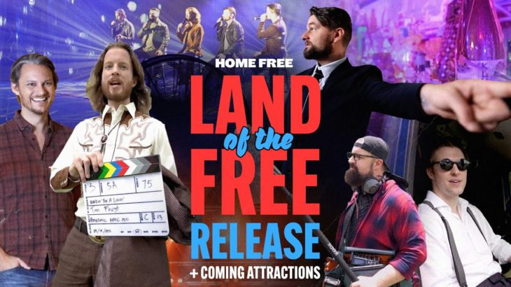 Home Free – Land Of The Free Release + Coming Attractions