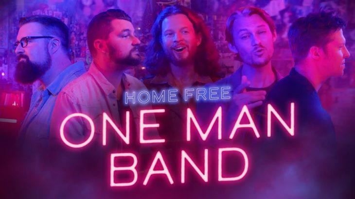 Home Free – One Man Band