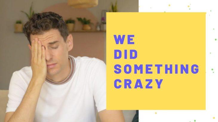 We Did Something Crazy
